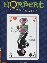 Norbert l'Imaginaire, tome 3 : La Dame de Trèfle