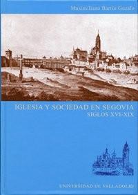 Iglesia y sociedad en Segovia : siglos XVI-XIX