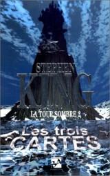 LA TOUR SOMBRE TOME 2 . LES TROIS CARTES
