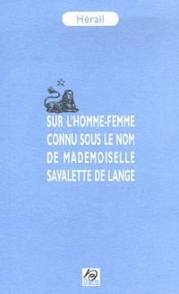 Sur l'homme-femme connu sous le nom de Mademoiselle Savalette de Lange