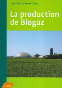 La production de Biogaz
