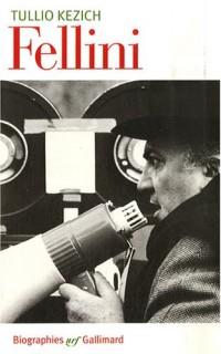 Federico Fellini : Sa vie et ses films