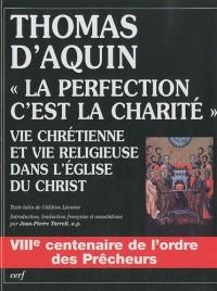La perfection, c'est la charité : Vie chrétienne et vie religieuse dans l'Eglise du Christ