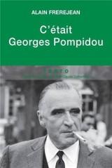 C'était Georges Pompidou [Poche]
