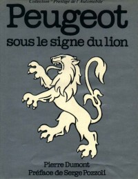 Peugeot : Sous le signe du Lion (Collection Prestige de l'automobile)