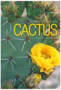 Le grand livre des cactus et autres plantes grasses