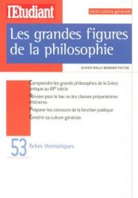Les grandes figures de la philosophie : Les grands philosophes de la Grèce antique au XXe siècle