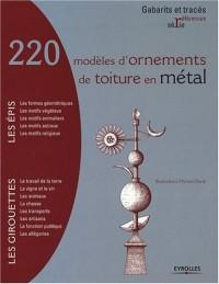 220 modèles d'ornements de toiture en métal : Epis et Girouettes