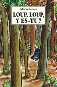 Loup, Loup, y es-tu ?