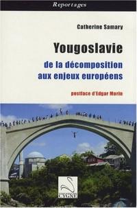 Yougoslavie : De la décomposition aux enjeux européens