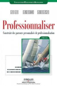 Professionnaliser : Construire des parcours personnalisés de professionnalisation