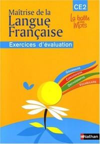 Maîtrise de la Langue Francaise CE2 : Exercices d'évaluation
