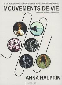 Mouvements de vie : 60 ans de recherches, de créations et de transformations par la danse