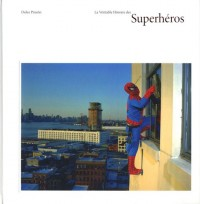 La véritable histoire des superheros