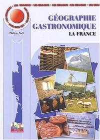 Les Mini-Maxi : Géographie gastronomique, tome 1 : La France