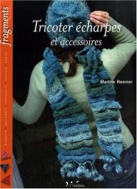 Tricoter écharpes et accessoires