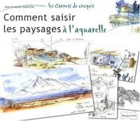 Comment saisir les paysages à l'aquarelle