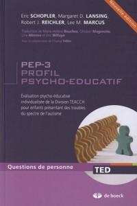 PEP-3 Profil psycho-educatif : Evalutaion psycho-éducative individualisée de la division TEACCH pour enfants présentant des troubles du spectre de l'autisme