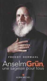 Anselm Grün : Une sagesse pour tous