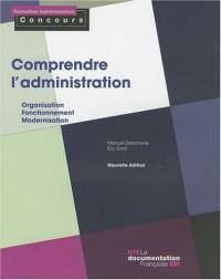 Comprendre l'administration : organisation, fonctionnement, modernisation