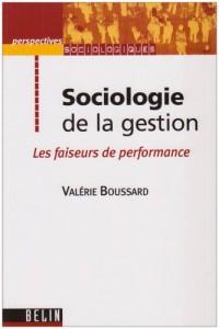 Sociologie de la gestion : Les faiseurs de performance