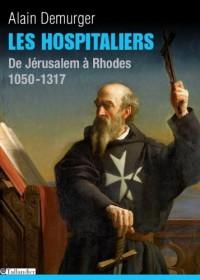 Les Hospitaliers : De Jérusalem à Rhodes, 1050-1317