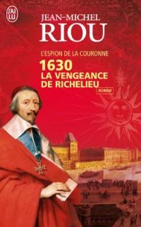1630 : La vengeance de Richelieu