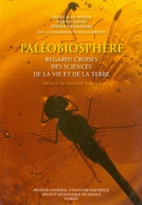 Paléobiosphère : Regards croisés des sciences de la vie et de la Terre