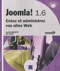 Joomla! 1.6 - Créez et administrez vos sites Web