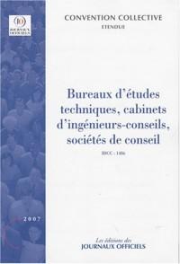 Bureaux d'études techniques, cabinets d'ingénieurs-conseils, sociétés de conseil. Brochure 3018. IDCC:1486. 28e édition - juillet 2007