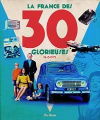 La France des 30 glorieuses (1945-1975)