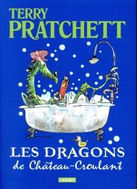 Les dragons de Château-Croulant : Et autres histoires