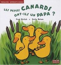 Les petits canards ont-ils un papa ?