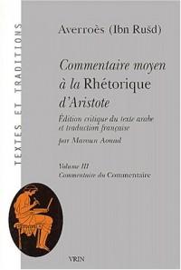 Commentaire moyen à la Rhétorique d'Aristote 3 volumes