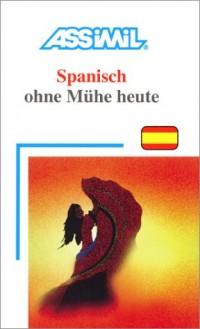 Spanisch ohne Mühe heute (en allemand)