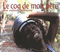 Le coq de mon père : Une enfance haïtienne