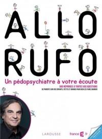 Allô Rufo: Un pédopsychiatre à votre écoute