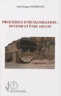 Processus d'humanisation: devenir et être adulte