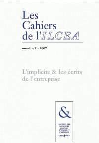 Cahiers de l'Ilcea (les), N  9/2007. l'Implicite & les Ecrits de l'en Treprise