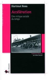 Accélération : Une critique sociale du temps