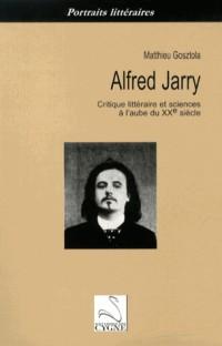 Alfred Jarry :  critique littéraire et sciences à l'aube du XXe siècle