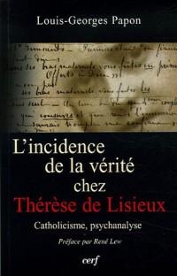 L'incidence de la vérité chez Thérèse de Lisieux : L'épreuve spirituelle du savoir et son enseignement pour la psychanalyse