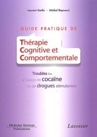 Guide pratique de thérapie cognitive et comportementale : Troubles liés à l'usage de cocaïne ou de drogues stimulantes
