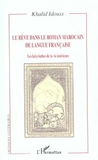 Le rêve dans le roman marocain de langue française : les labyrinthes de la vie intérieure