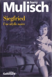 Siegfried : Une idylle noire