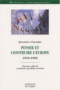 Penser et construire l'Europe (1912-1992)