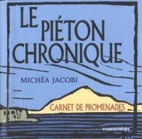Pieton Chronique (le) - Carnet de Promenades a Marseill