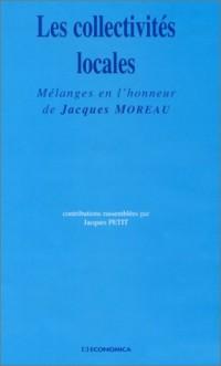 Les collectivités locales. Mélanges en l'honneur de Jacques Moreau