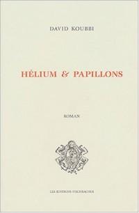 Hélium et papillons