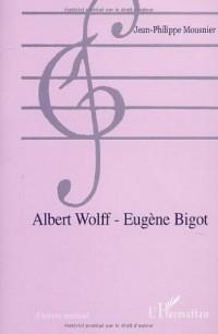 Albert wolff - Eugène bigot
